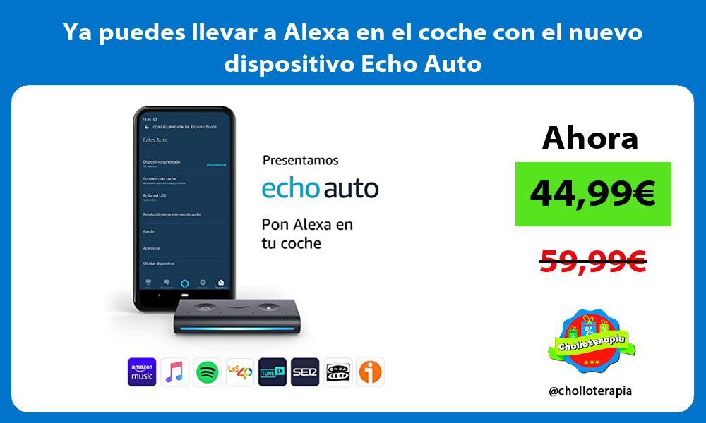 Ya puedes llevar a Alexa en el coche con el nuevo dispositivo Echo Auto