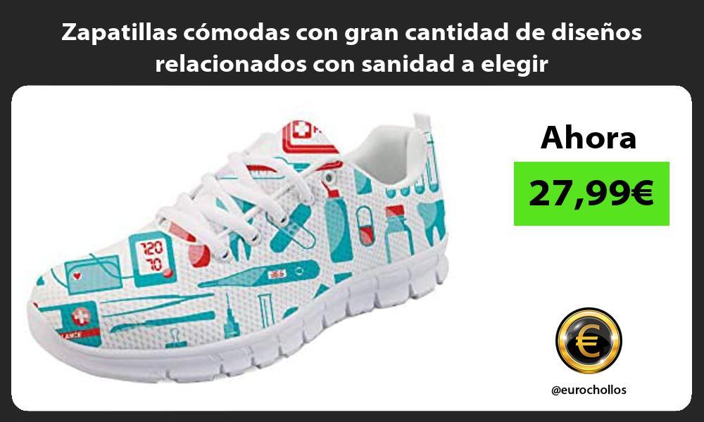 Zapatillas cómodas con gran cantidad de diseños relacionados con sanidad a elegir