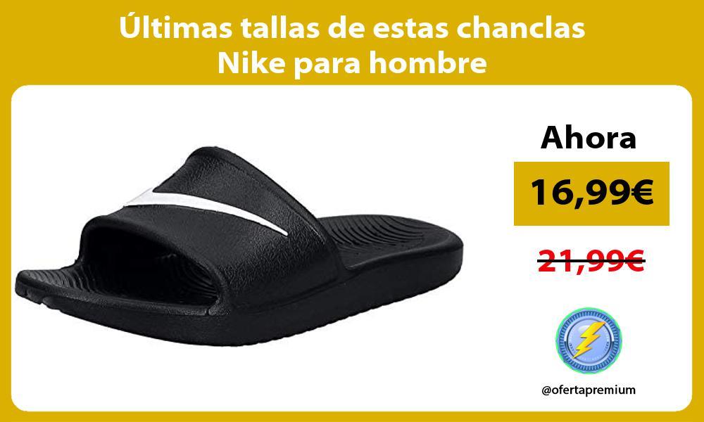 ltimas tallas de estas chanclas Nike para hombre