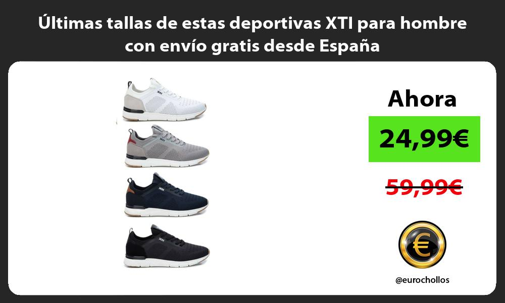 ltimas tallas de estas deportivas XTI para hombre con envío gratis desde España
