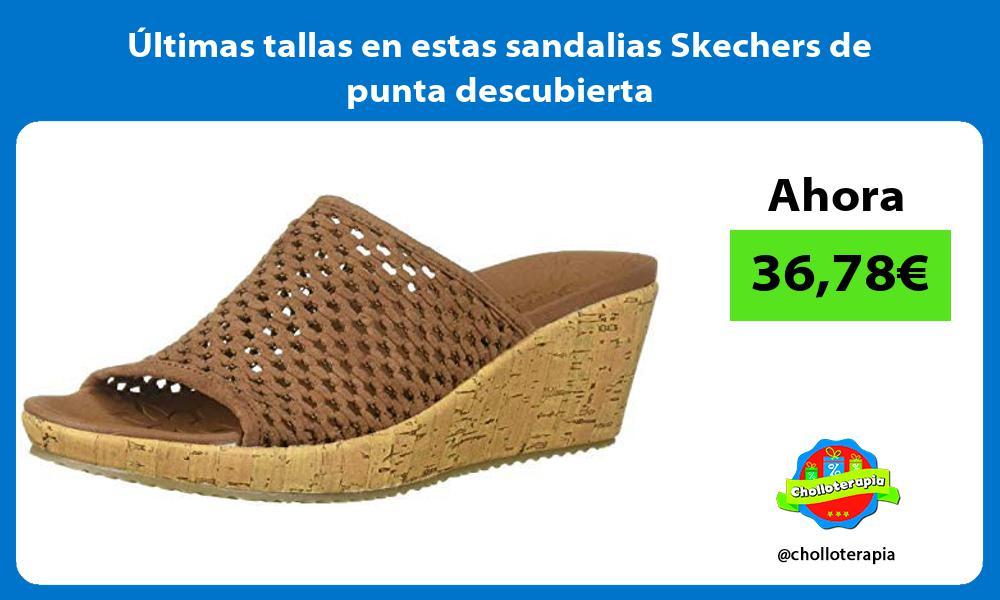 ltimas tallas en estas sandalias Skechers de punta descubierta