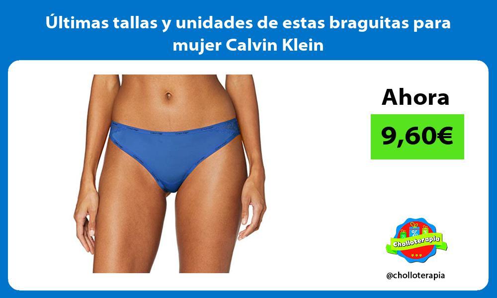 ltimas tallas y unidades de estas braguitas para mujer Calvin Klein