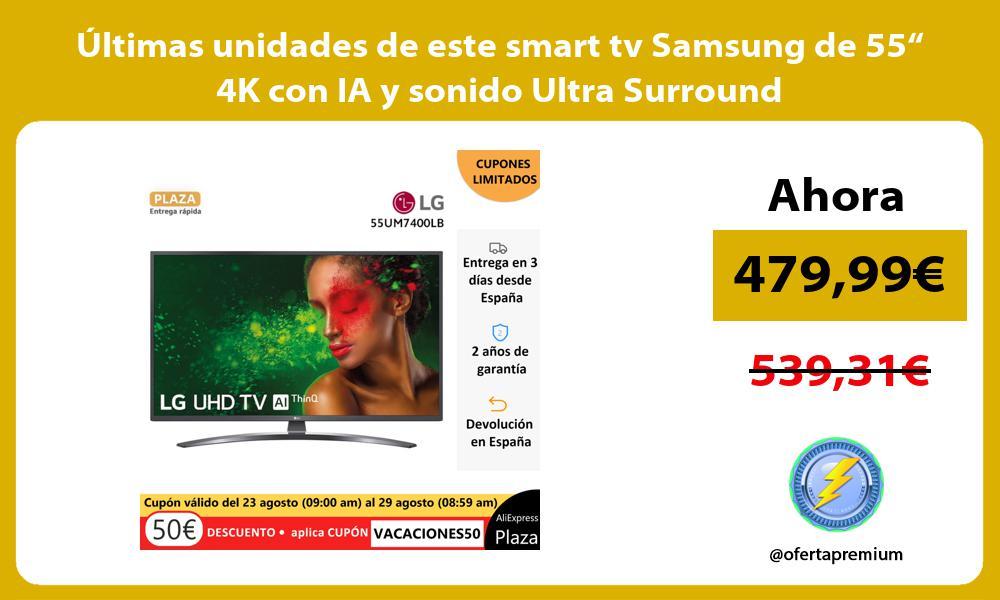 """ltimas unidades de este smart tv Samsung de 55"""" 4K con IA y sonido Ultra Surround"""