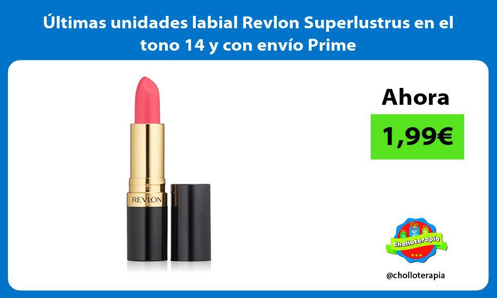 ltimas unidades labial Revlon Superlustrus en el tono 14 y con envío Prime