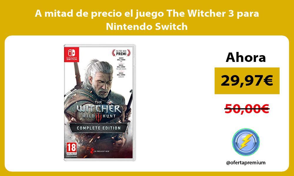 A mitad de precio el juego The Witcher 3 para Nintendo Switch