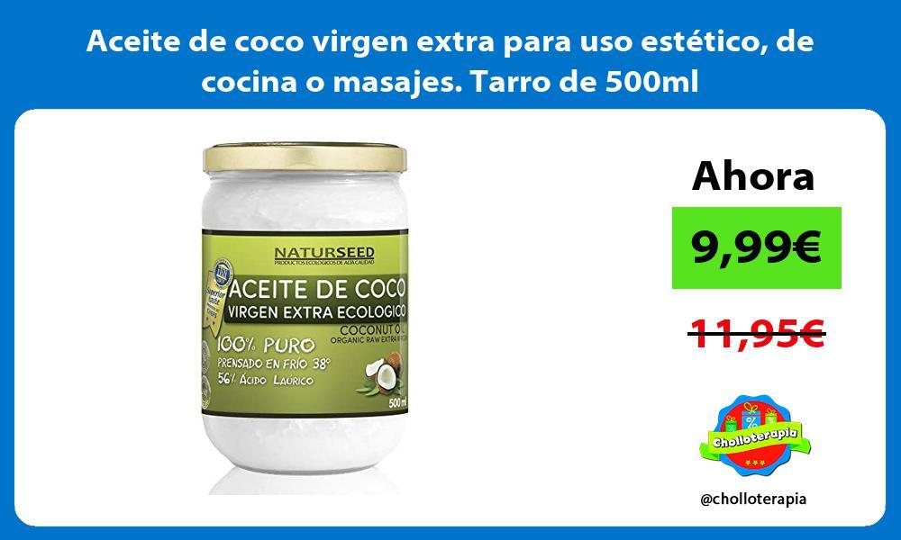 Aceite de coco virgen extra para uso estético de cocina o masajes Tarro de 500ml