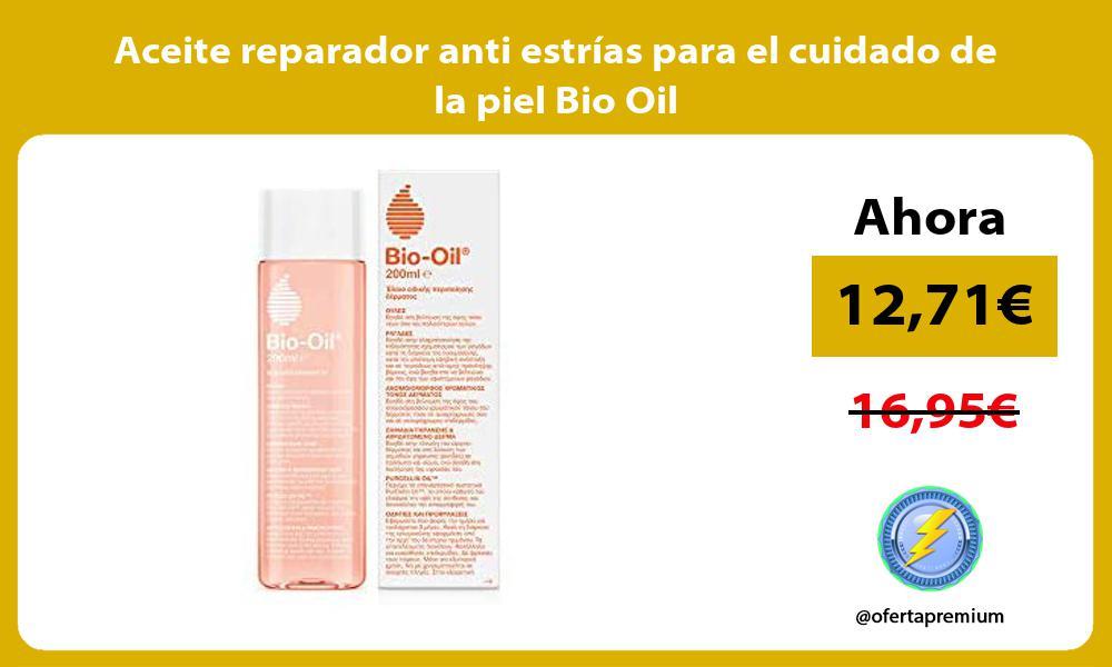 Aceite reparador anti estrías para el cuidado de la piel Bio Oil