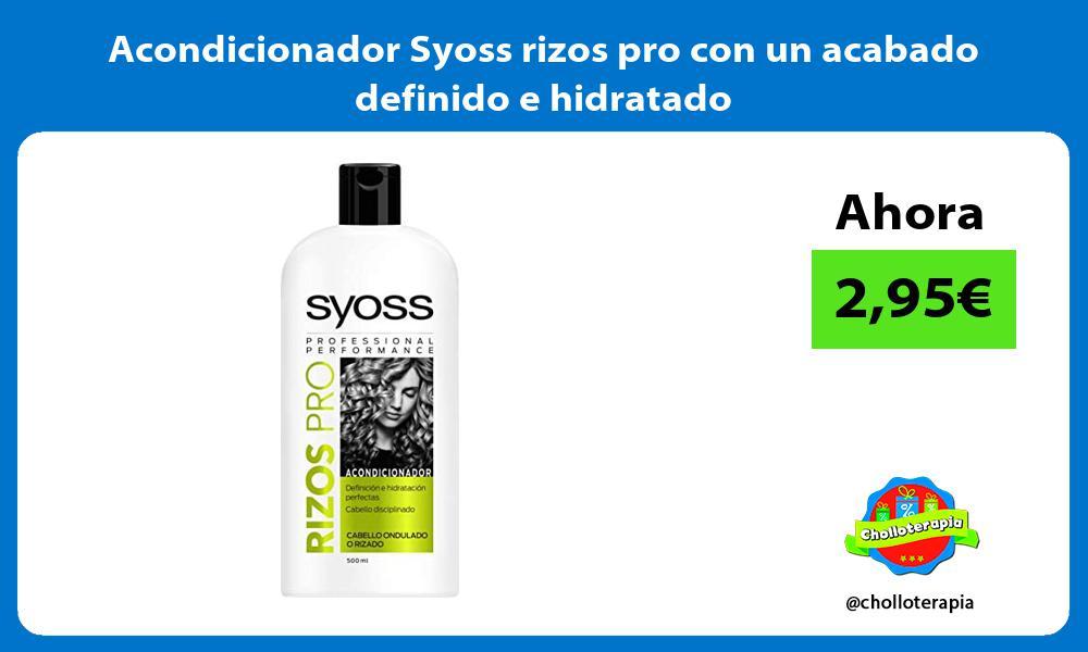 Acondicionador Syoss rizos pro con un acabado definido e hidratado