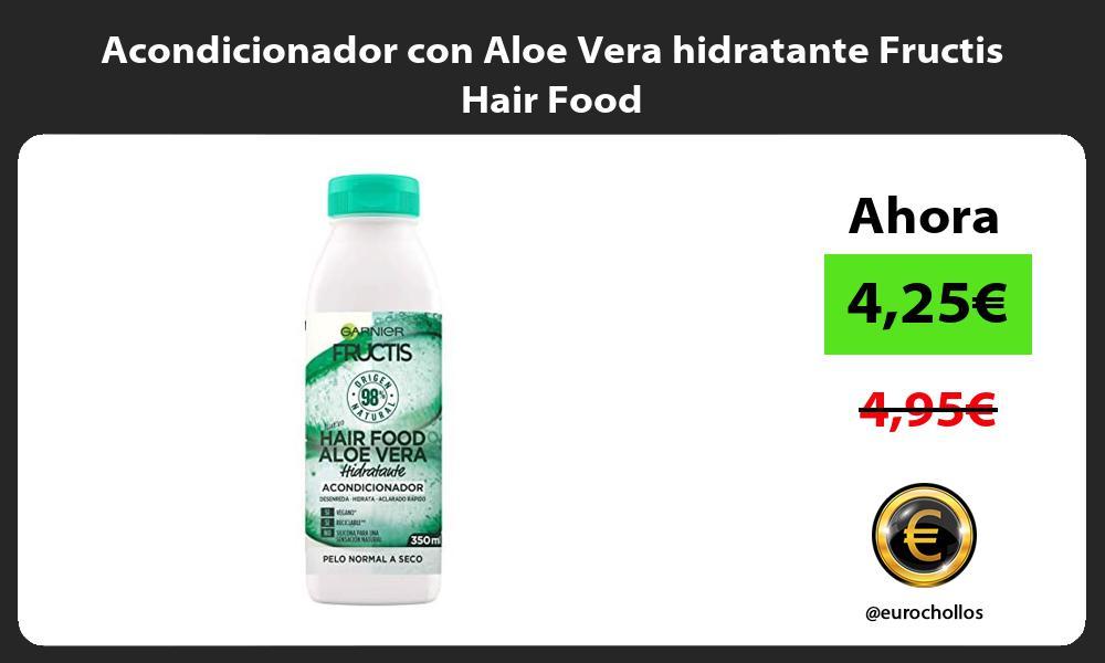 Acondicionador con Aloe Vera hidratante Fructis Hair Food