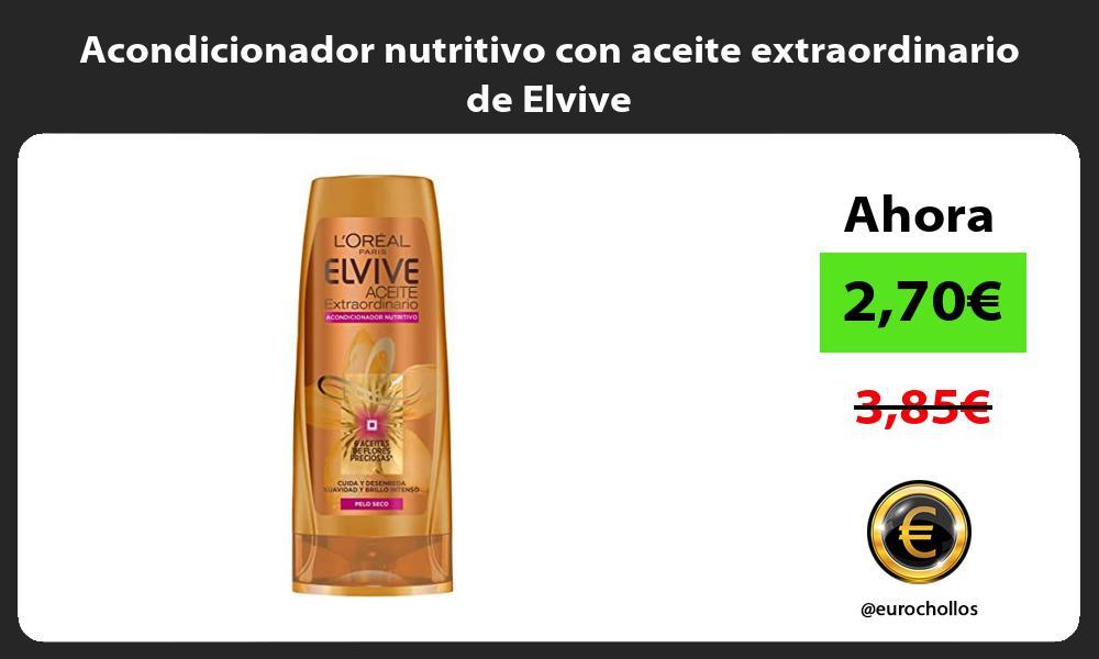 Acondicionador nutritivo con aceite extraordinario de Elvive