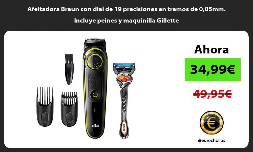 Afeitadora Braun con dial de 19 precisiones en tramos de 005mm Incluye peines y maquinilla Gillette