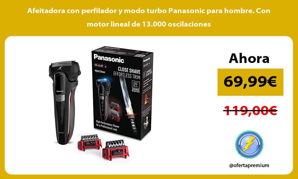 Afeitadora con perfilador y modo turbo Panasonic para hombre Con motor lineal de 13 000 oscilaciones