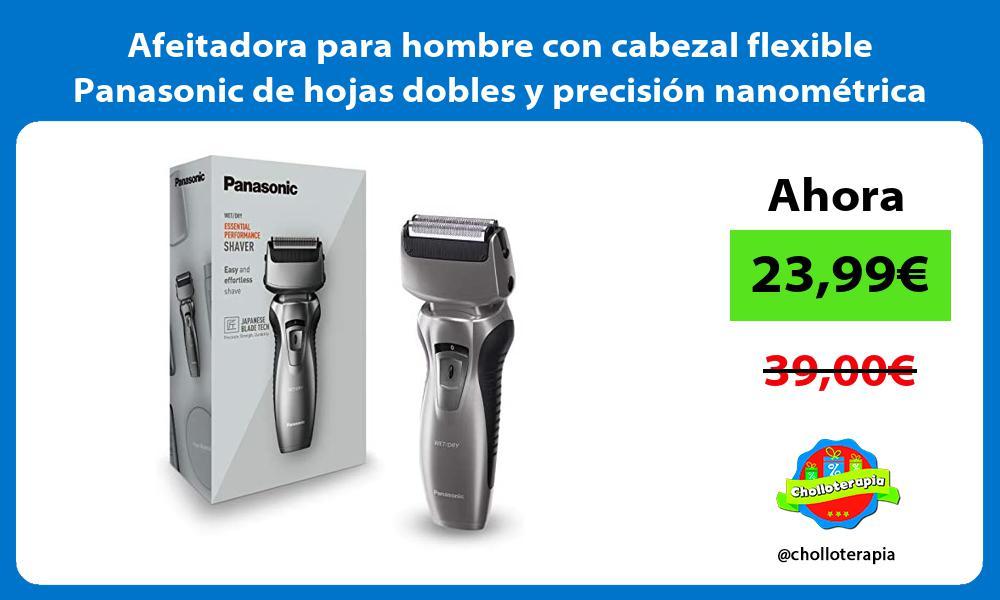 Afeitadora para hombre con cabezal flexible Panasonic de hojas dobles y precisión nanométrica