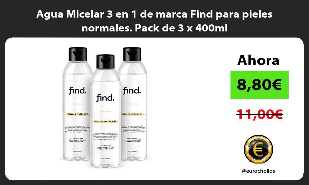 Agua Micelar 3 en 1 de marca Find para pieles normales Pack de 3 x 400ml