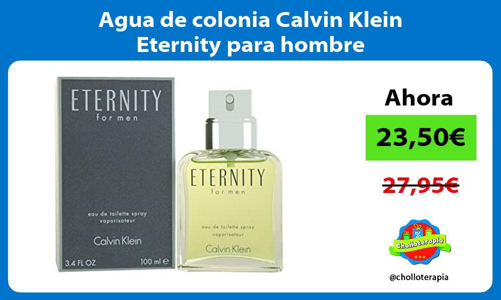 Agua de colonia Calvin Klein Eternity para hombre