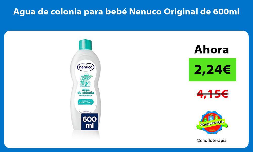 Agua de colonia para bebé Nenuco Original de 600ml