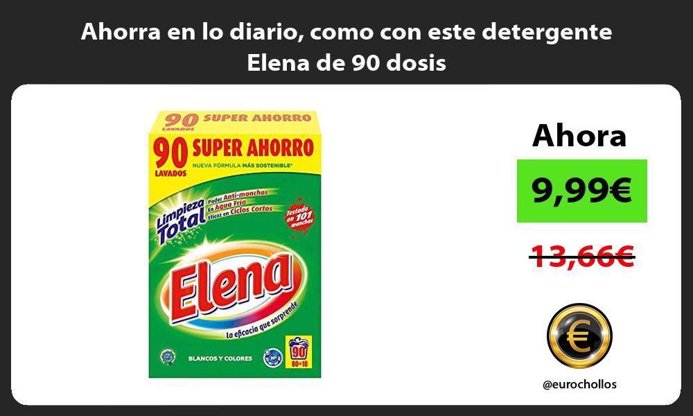 Ahorra en lo diario como con este detergente Elena de 90 dosis