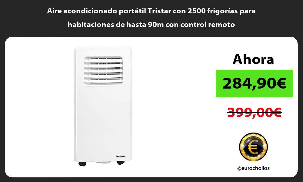 Aire acondicionado portátil Tristar con 2500 frigorías para habitaciones de hasta 90m con control remoto