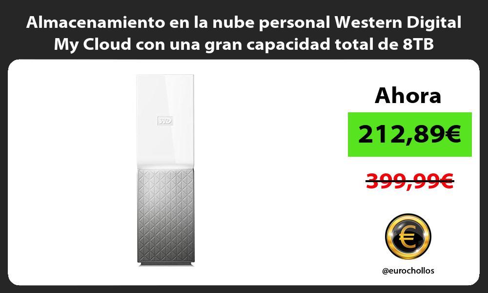 Almacenamiento en la nube personal Western Digital My Cloud con una gran capacidad total de 8TB