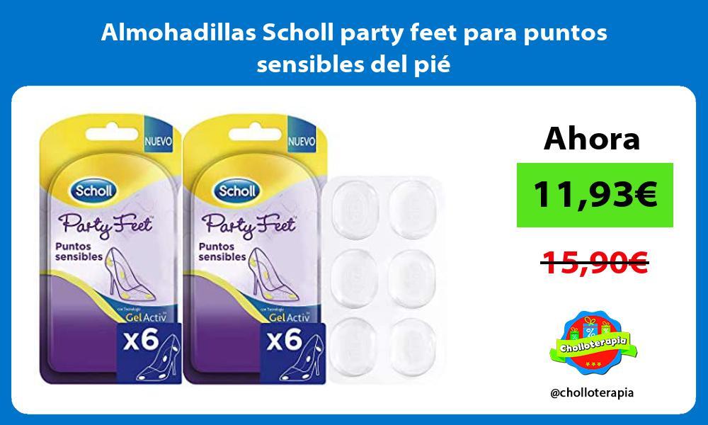 Almohadillas Scholl party feet para puntos sensibles del pié
