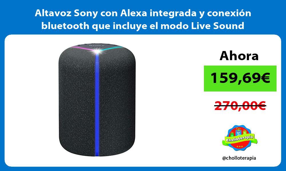 Altavoz Sony con Alexa integrada y conexión bluetooth que incluye el modo Live Sound