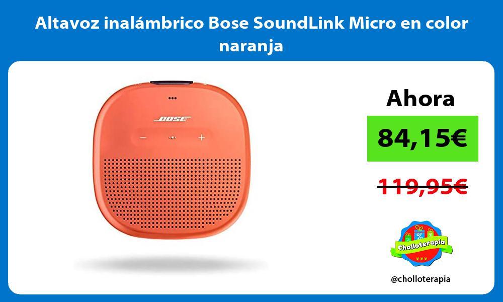 Altavoz inalámbrico Bose SoundLink Micro en color naranja