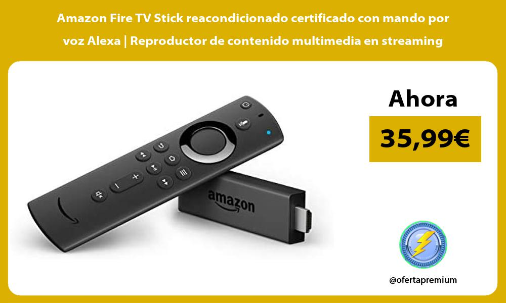 Amazon Fire TV Stick reacondicionado certificado con mando por voz Alexa Reproductor de contenido multimedia en streaming
