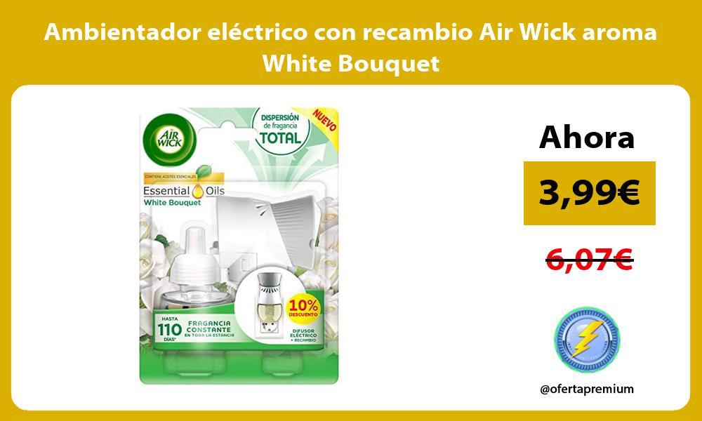 Ambientador eléctrico con recambio Air Wick aroma White Bouquet