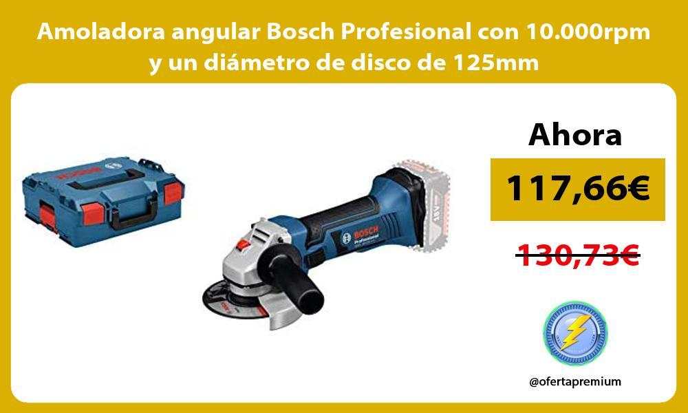 Amoladora angular Bosch Profesional con 10 000rpm y un diámetro de disco de 125mm
