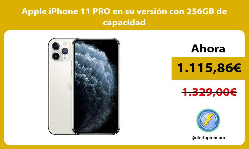 Apple iPhone 11 PRO en su versión con 256GB de capacidad