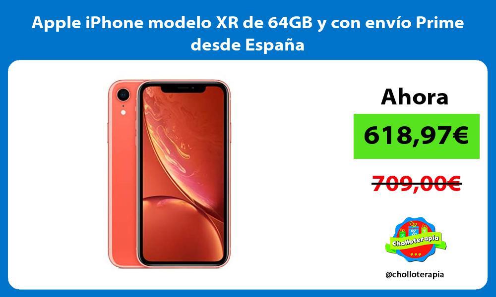 Apple iPhone modelo XR de 64GB y con envío Prime desde España