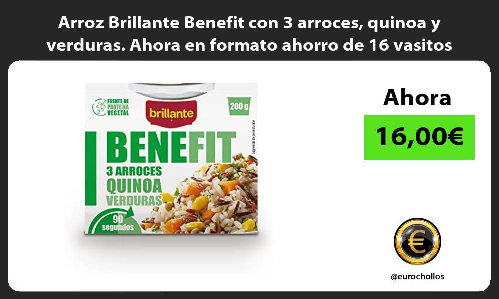 Arroz Brillante Benefit con 3 arroces quinoa y verduras Ahora en formato ahorro de 16 vasitos