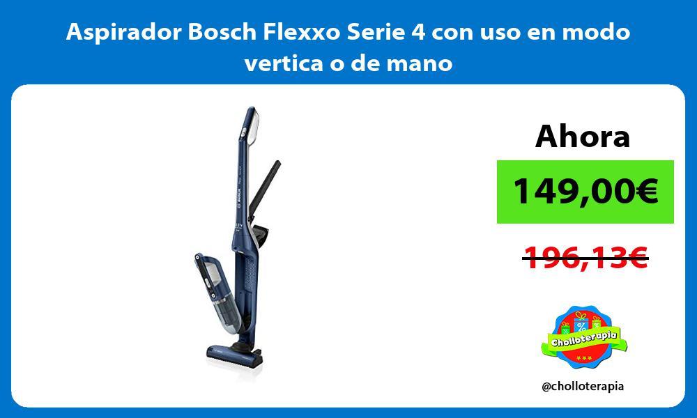 Aspirador Bosch Flexxo Serie 4 con uso en modo vertica o de mano