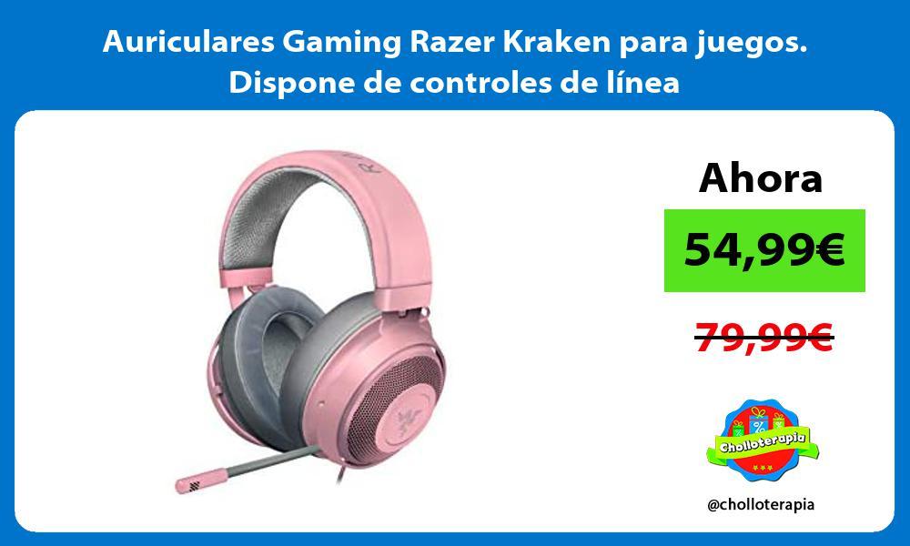 Auriculares Gaming Razer Kraken para juegos Dispone de controles de línea