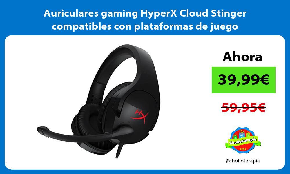 Auriculares gaming HyperX Cloud Stinger compatibles con plataformas de juego