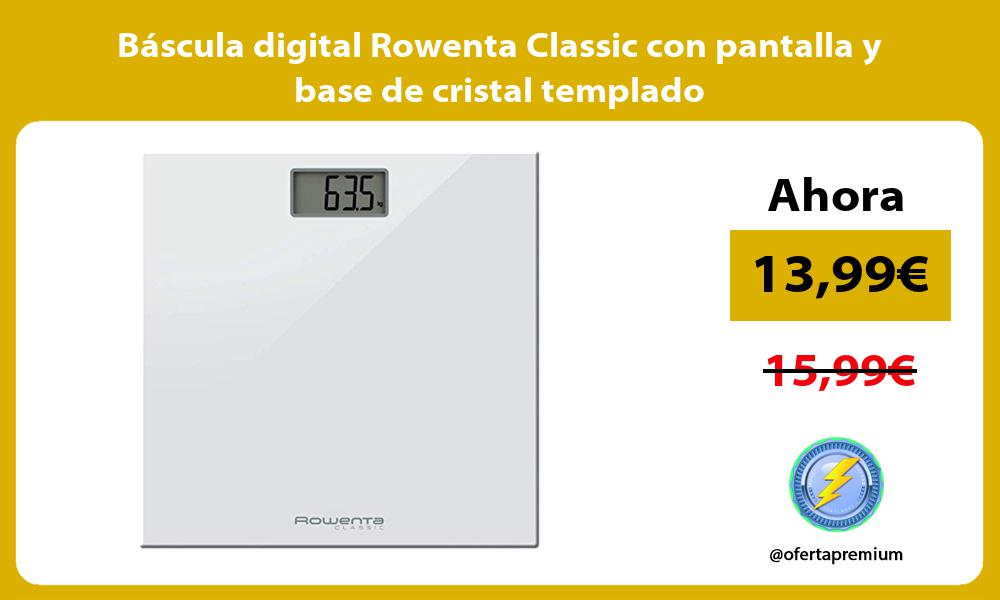 Báscula digital Rowenta Classic con pantalla y base de cristal templado