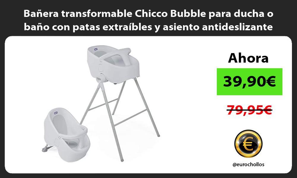Bañera transformable Chicco Bubble para ducha o baño con patas extraíbles y asiento antideslizante