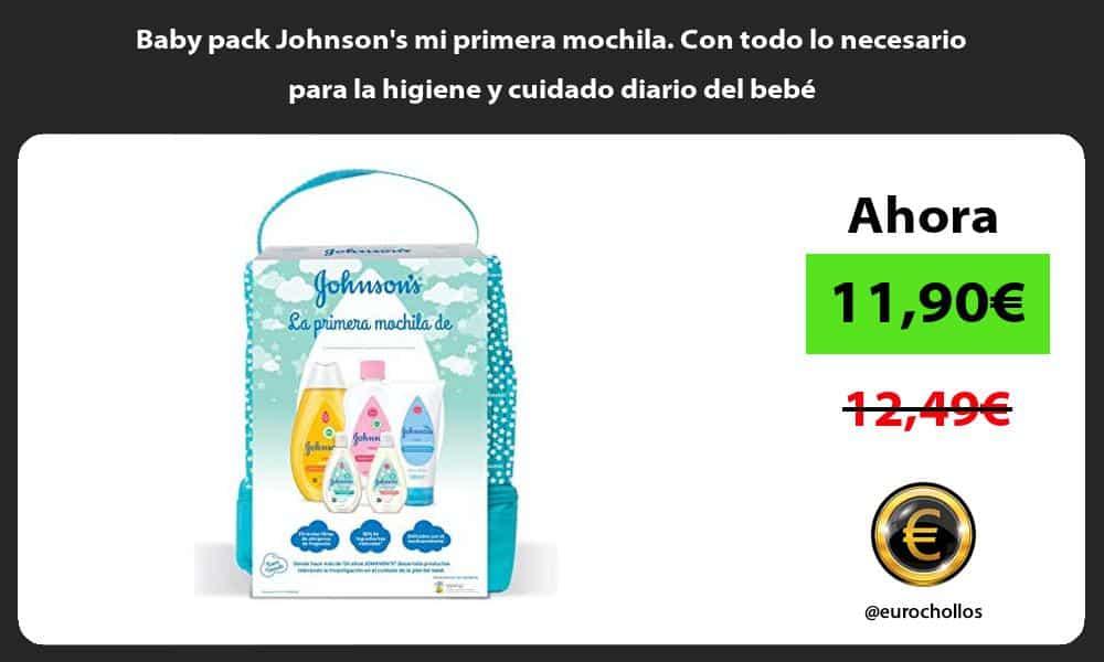 Baby pack Johnsons mi primera mochila Con todo lo necesario para la higiene y cuidado diario del bebé