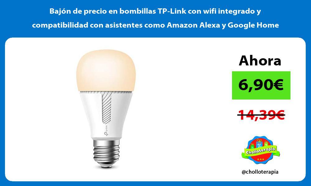 Bajón de precio en bombillas TP Link con wifi integrado y compatibilidad con asistentes como Amazon Alexa y Google Home