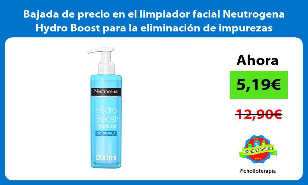 Bajada de precio en el limpiador facial Neutrogena Hydro Boost para la eliminación de impurezas