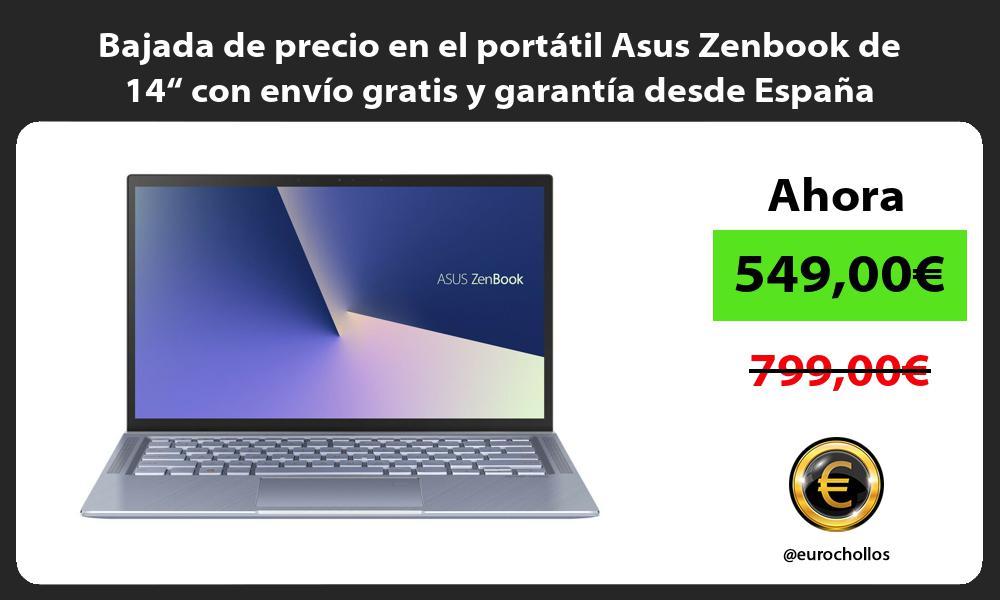"""Bajada de precio en el portátil Asus Zenbook de 14"""" con envío gratis y garantía desde España"""