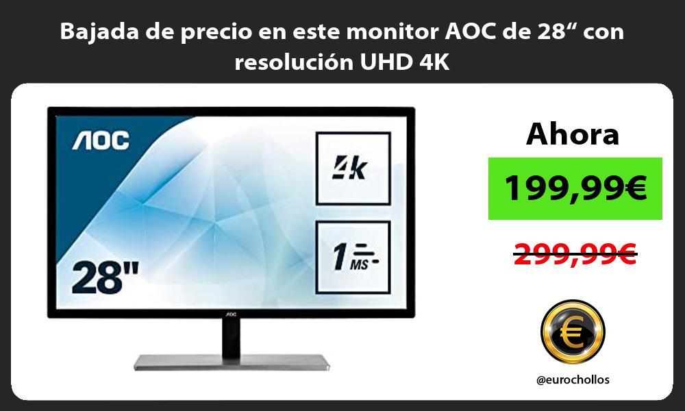 """Bajada de precio en este monitor AOC de 28"""" con resolución UHD 4K"""