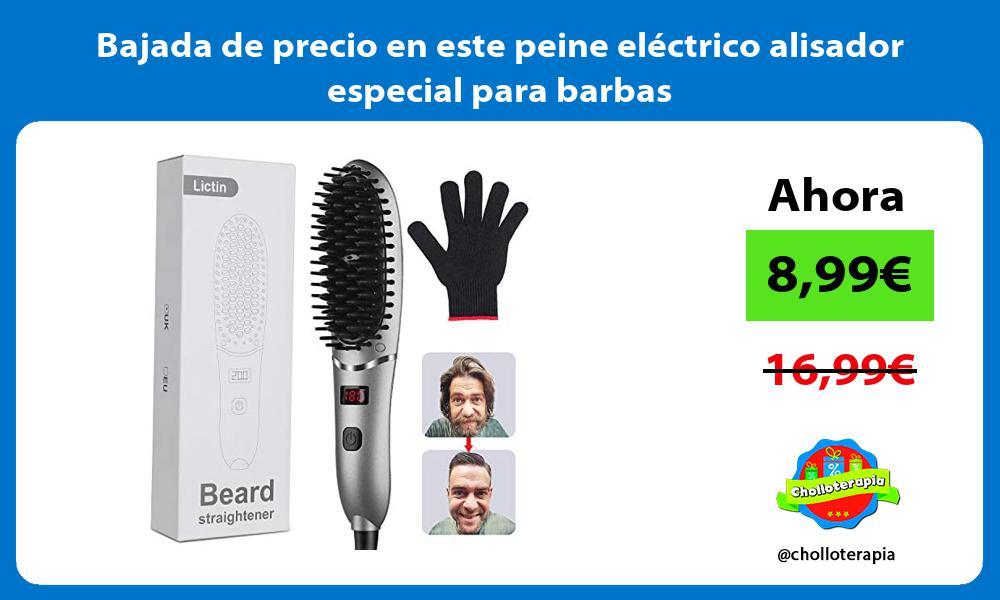 Bajada de precio en este peine eléctrico alisador especial para barbas