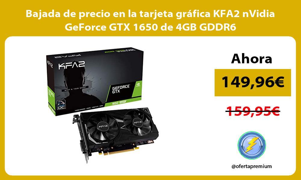 Bajada de precio en la tarjeta gráfica KFA2 nVidia GeForce GTX 1650 de 4GB GDDR6