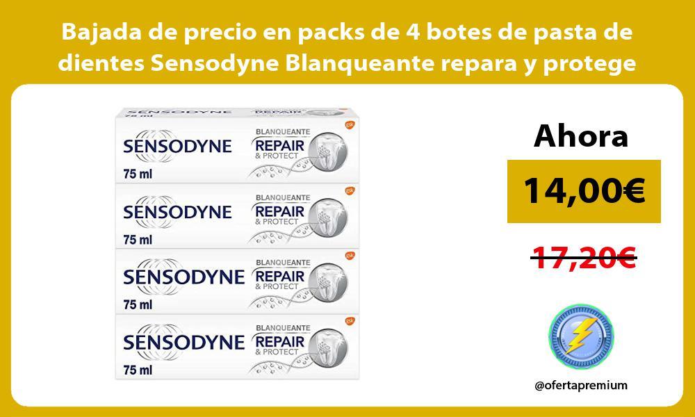 Bajada de precio en packs de 4 botes de pasta de dientes Sensodyne Blanqueante repara y protege
