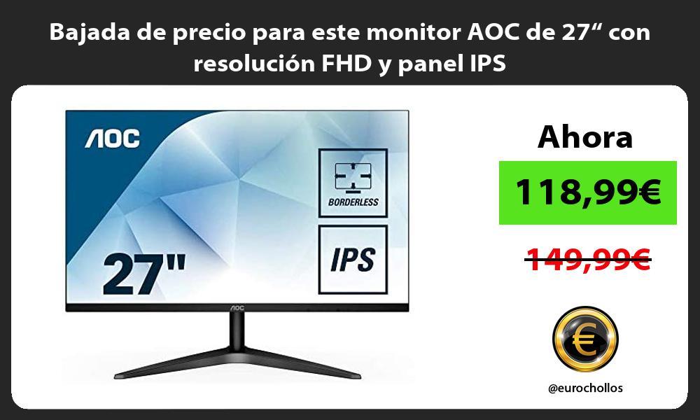 """Bajada de precio para este monitor AOC de 27"""" con resolución FHD y panel IPS"""