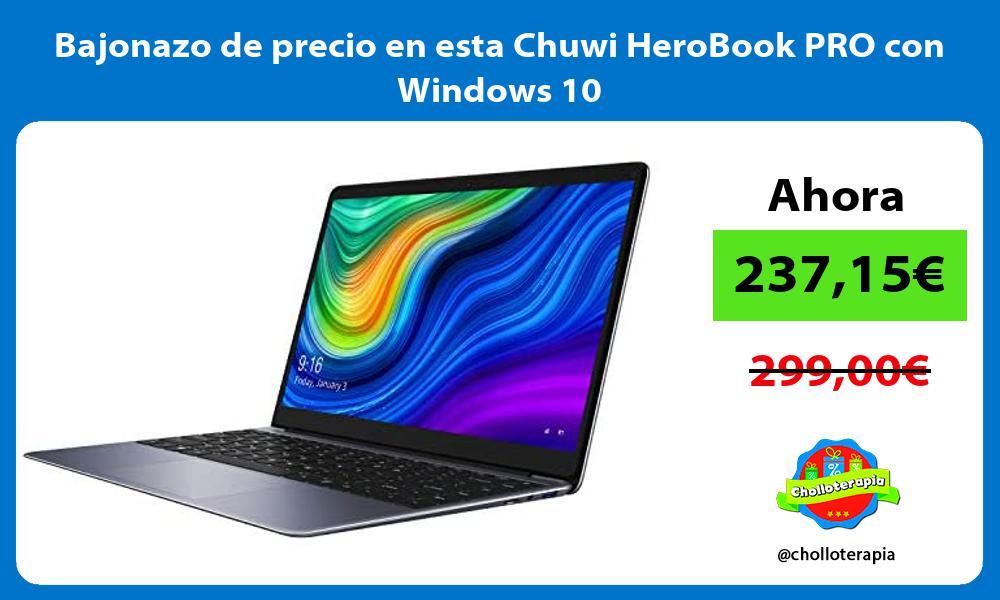 Bajonazo de precio en esta Chuwi HeroBook PRO con Windows 10