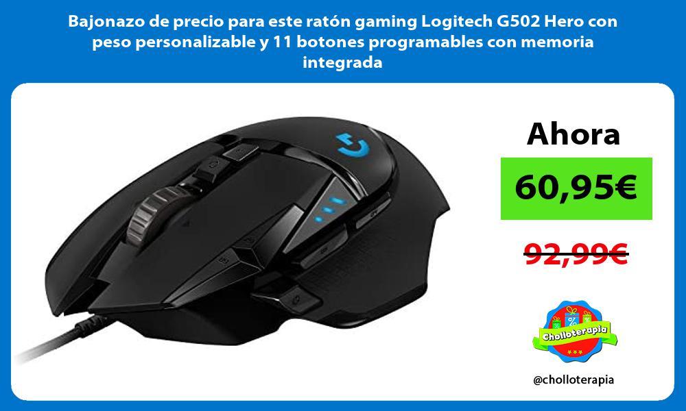 Bajonazo de precio para este ratón gaming Logitech G502 Hero con peso personalizable y 11 botones programables con memoria integrada