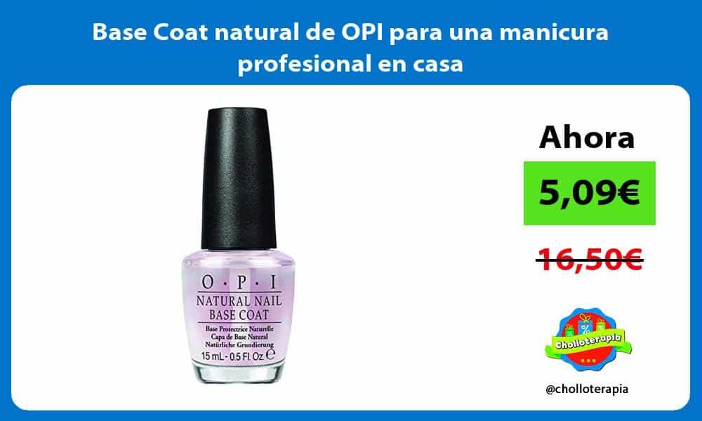 Base Coat natural de OPI para una manicura profesional en casa