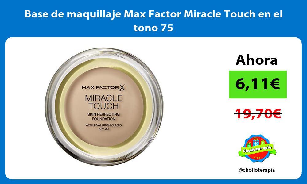 Base de maquillaje Max Factor Miracle Touch en el tono 75